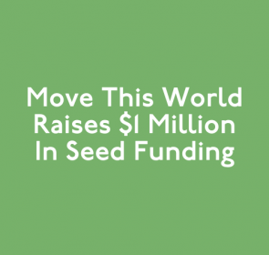 Move This World Raises $1 Million in Seed Funding