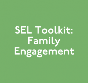 SEL Toolkit: Family Engagement