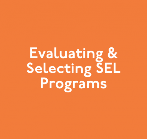 Evaluating & Selecting SEL Programs