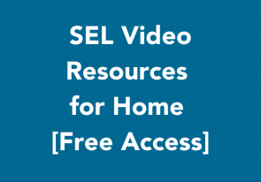 SEL Videos & Resources for Home [Free Access]