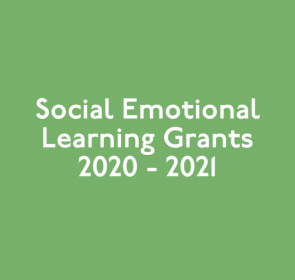 Social Emotional Learning Grants 2020 – 2021