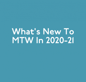 What's New to MTW in 2020-21