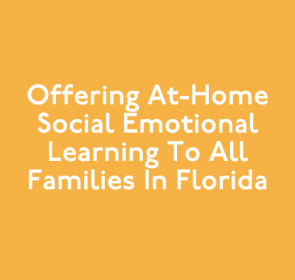 Offering At-Home Social Emotional Learning to All Families in Florida