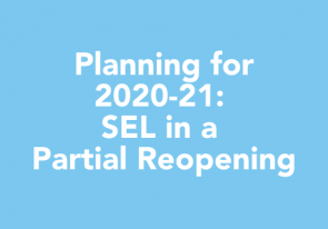 Planning for 2020-21: SEL in a Partial Reopening