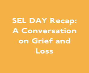 SEL DAY Recap: A Conversation on Grief and Loss